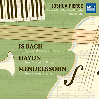 Joshua Pierce Plays Bach, Haydn and Mendelssohn